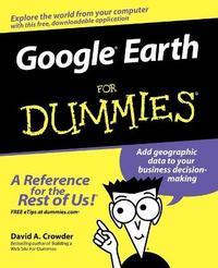 Google Earth For Dummies by David a Crowder