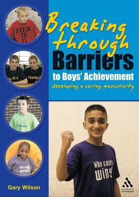 Breaking Through Barriers to Boys' Achievement by Gary Wilson image