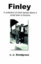 Finley: A Collection of Short Stories about a Small Town in Arizona by C. E. Snodgrass image