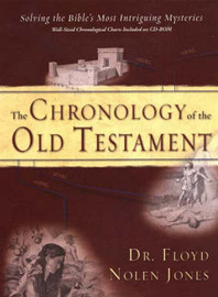 The Chronology of the Old Testament by Floyd Nolen Jones