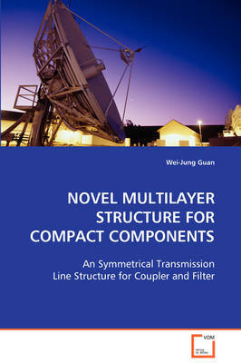 Novel Multilayer Structure for Compact Components by Wei-Jung Guan image