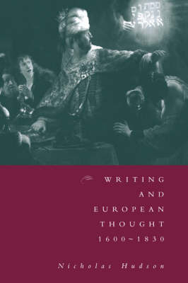 Writing and European Thought 1600-1830 by Nicholas Hudson