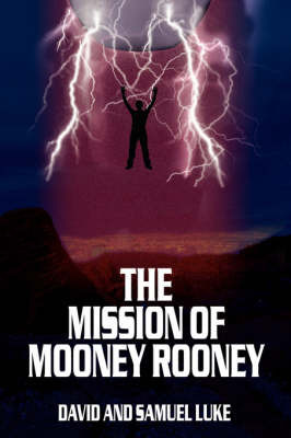The Mission of Mooney Rooney by Student (Fellow) and Tutor in German Christ Church David Luke (University of Kentucky Oxford Christ Church, Oxford Oxford University of Kentucky Unive
