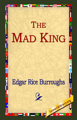 The Mad King by Edgar , Rice Burroughs