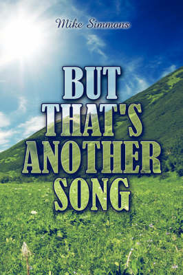 But That's Another Song by Mike Simmons