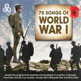 75 Songs of World War 1 by Various Artists