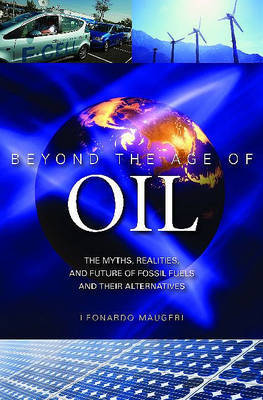 Beyond the Age of Oil by Leonardo Maugeri image