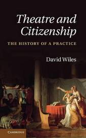 Theatre and Citizenship by David Wiles image