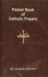 Pocket Book of Catholic Prayers by Lawrence G. Lovasik