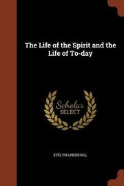 The Life of the Spirit and the Life of To-Day by Evelyn Underhill image