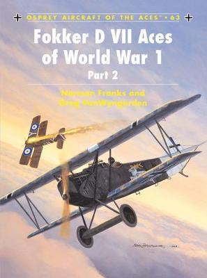 Fokker D VII Aces of World War I: 2 by Norman Franks