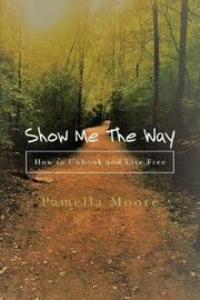 Show Me the Way by Pamella Moore