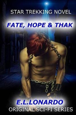 Fate, Hope & Thak by E L Lonardo