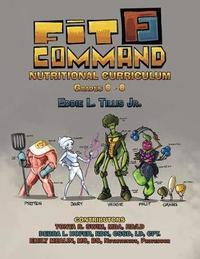 Fit Command Nutritional Curriculum Grades 6 - 8 by Jr Eddie L Tillis