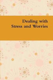 Dealing with Stress and Worries by Al-Munajjid