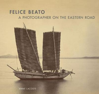 Felice Beato - A Photographer on the Easter Road by Lacoste