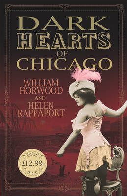 Dark Hearts of Chicago by William Horwood image