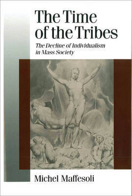 The Time of the Tribes by Michel Maffesoli