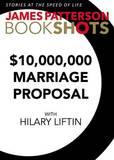 $10,000,000 Marriage Proposal by John Doe