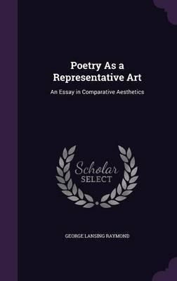Poetry as a Representative Art by George Lansing Raymond