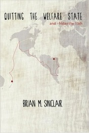 Quitting the Welfare State by Brian M Sinclair