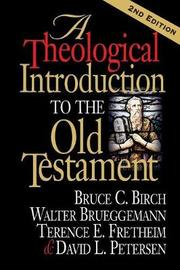 A Theological Introduction to the Old Testament by Bruce C. Birch