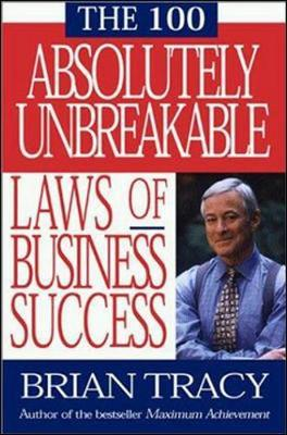 The 100 Absolutely Unbreakable Laws of Business Success by Brian Tracy image