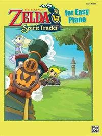 The Legend of Zelda Spirit Tracks for Easy Piano by Koji Kondo