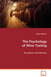 The Psychology of Wine Tasting by Angus Hughson