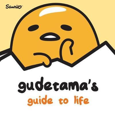 Gudetama's Guide to Life by Brian Elling