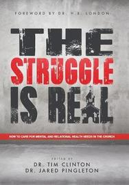 The Struggle Is Real by Dr Tim Clinton