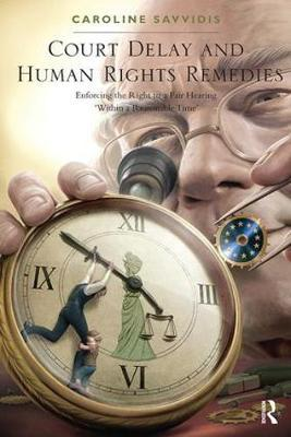 Court Delay and Human Rights Remedies by Caroline Savvidis image