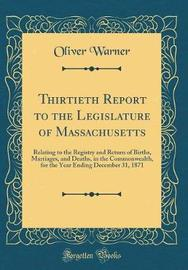 Thirtieth Report to the Legislature of Massachusetts by Oliver Warner image