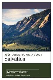 40 Questions About Salvation by Matthew Barrett image