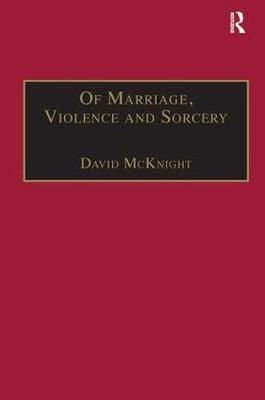 Of Marriage, Violence and Sorcery by David McKnight image
