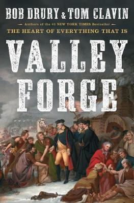 Valley Forge by Bob Drury