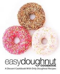 Easy Doughnut Cookbook by Booksumo Press