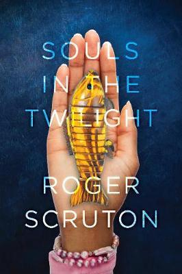 Souls in the Twilight by Roger Scruton image