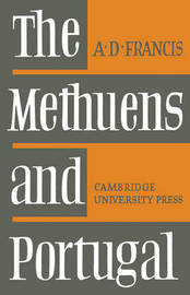 The Methuens and Portugal 1691-1708 by A.D. Francis image