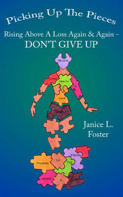 Picking Up The Pieces by Janice, L. Foster