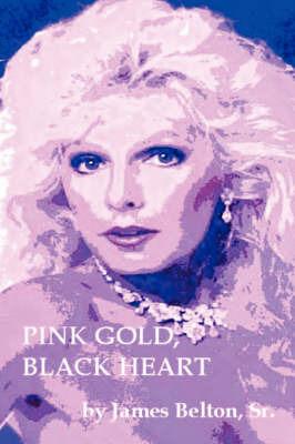 Pink Gold, Black Heart by James Belton Sr.