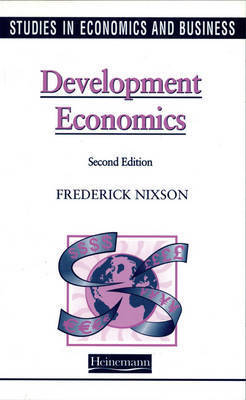 Studies in Economics and Business: Development Economics by Fred Nixson