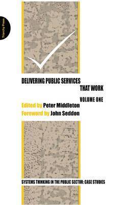 Delivering Public Services That Work: Vol. 1