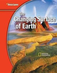 Glencoe Earth Iscience Modules: The Changing Surface of Earth, Grade 6, Student Edition by McGraw-Hill Education image