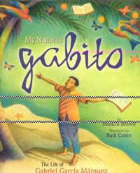My Name is Gabito (English) by Monica Brown