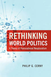 Rethinking World Politics by Philip G. Cerny image