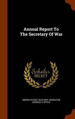 Annual Report to the Secretary of War