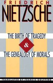 Birth Of Tragedy & Genealogy by Friedrich Nietzsche