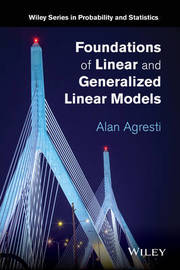 Foundations of Linear and Generalized Linear Models by Alan Agresti