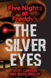 Five Nights at Freddy's: The Silver Eyes by Scott Cawthon